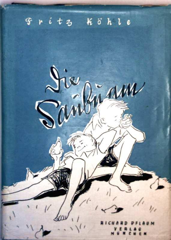 Fritz  Köhle, Trude Richter (Zeichnerin): Die Saubuam (schwarz-weiß illustriert)
