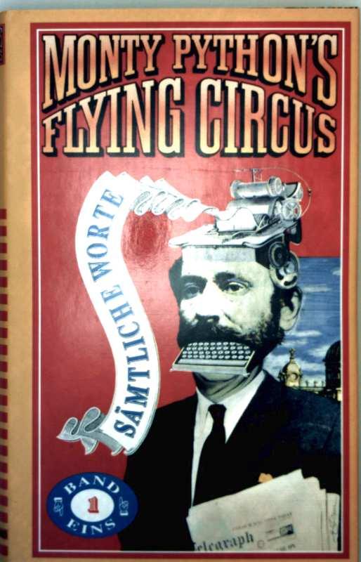 Monty Python´s Flying Circus - seine Worte, Bd. 1 (mit Schwarzweiß-Aufnahmen illustriert)