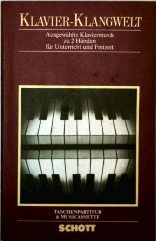 Schott Verlag (Red.): Klavier-Klangwelt, ED 7524 - ausgewählte Klaviermusik zu 2 Händen für Unterricht und Freizeit - Taschen Partitur ohne Musikkassette