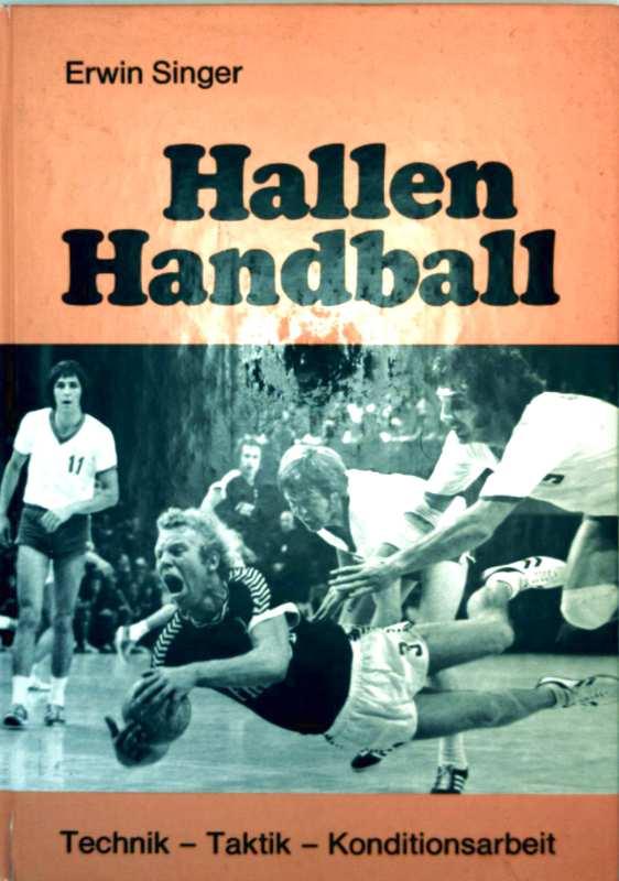 Hallenhandball - Technik, Taktik, Konditionsarbeit - mit einem Beitrag von Dr. Bongen: Facharzt für Chirurgie und Sportmedizin