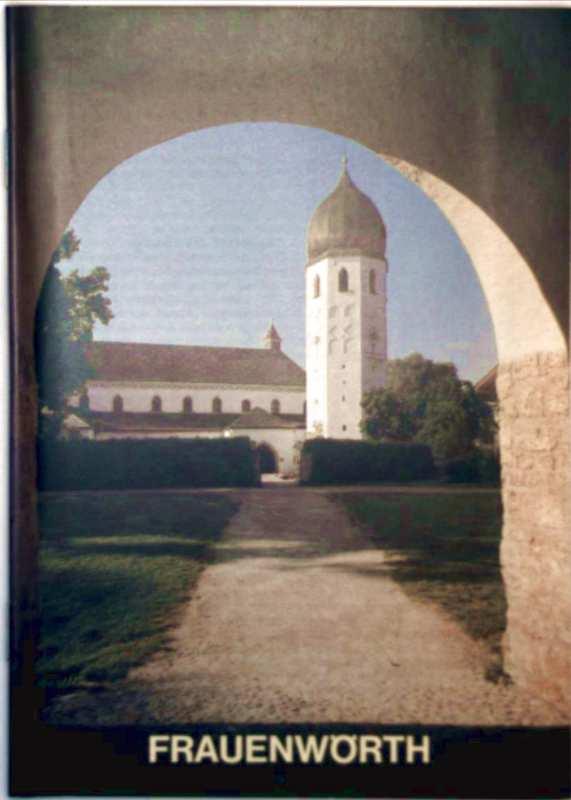 Frauenwörth - Kunstführer Bd. 1176 (Kleine Kunstführer Kirchen, Schlösser und Sammlungen im mitteleuropäischen Kulturraum)