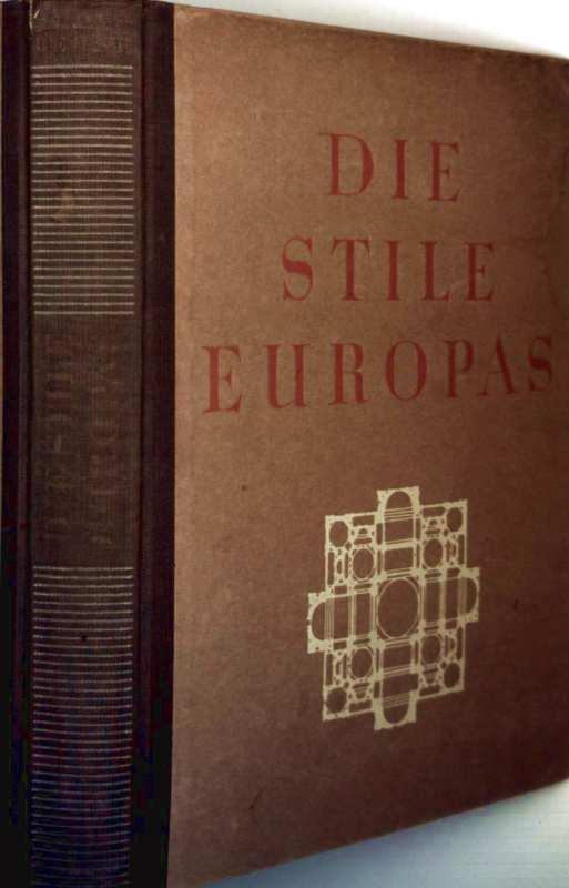 Die Stile Europas - von den Griechen bis zum Ausgang des Barocks (mit zahlreichen Schwarzweißbildern sowie einer ausklappbaren Karte)