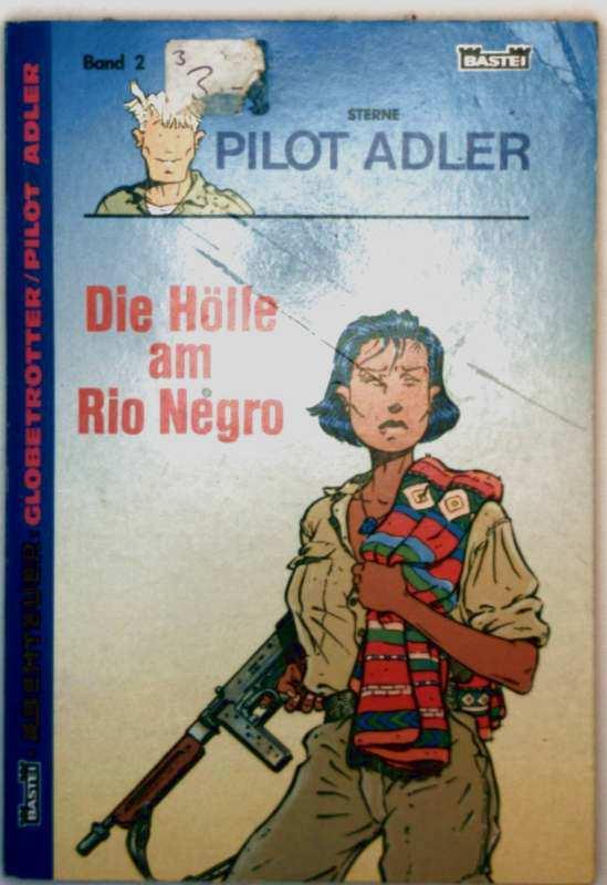 Die Hölle am Rio Negro - Sterne Pilot Adler ( Abenteuer: Globetrotter/ Pilot Adler - schwarz-weiß illustriert)