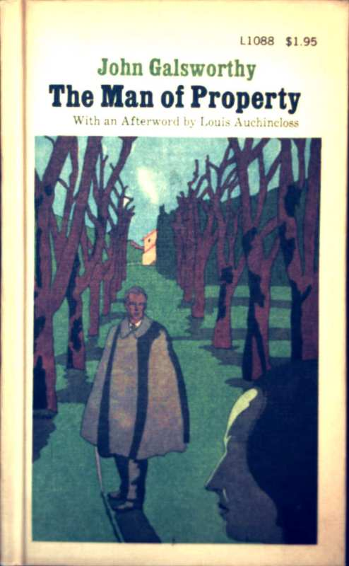 The Man of Property - with an Afterword by Louis Auchincloss
