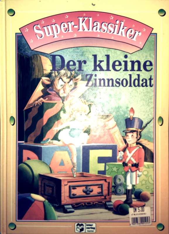 Ingrid Pabst (Übersetzung): Der kleine Zinnsoldat - Super-Klassiker (farbig illustriert)