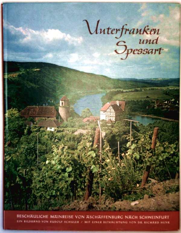 Unterfranken und Spessart - beschauliche Mainreise von Aschaffenburg nach Schweinfurt (Bildband)