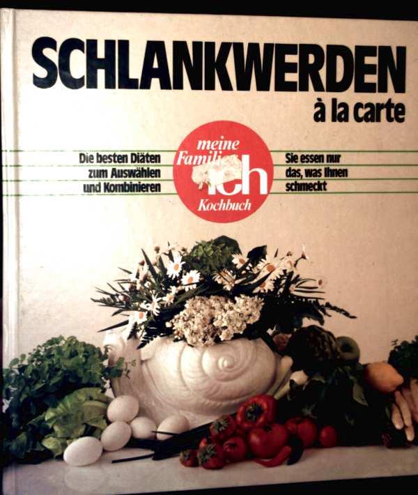 Schlankwerden à la carte - die besten Diäten zum Auswählen und Kombinieren, sie essen nur das was ihnen schmeckt