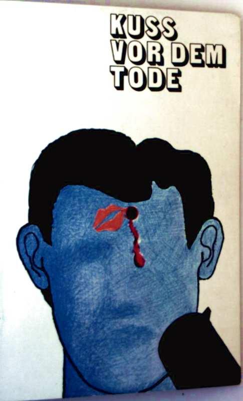 Kuss vor dem Tode - Kriminal-Thriller (Sonderdruck für Bayropharm)
