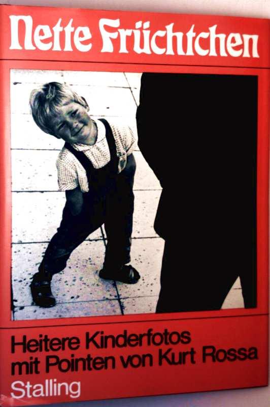 Kurt Rossa: Nette Früchtchen - heitere Kinderfotos mit Pointen