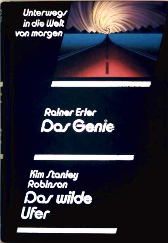 Rainer Erler, Kim Stanley Robinson: Unterwegs in die Welt von morgen - das Genie, das wilde Ufer