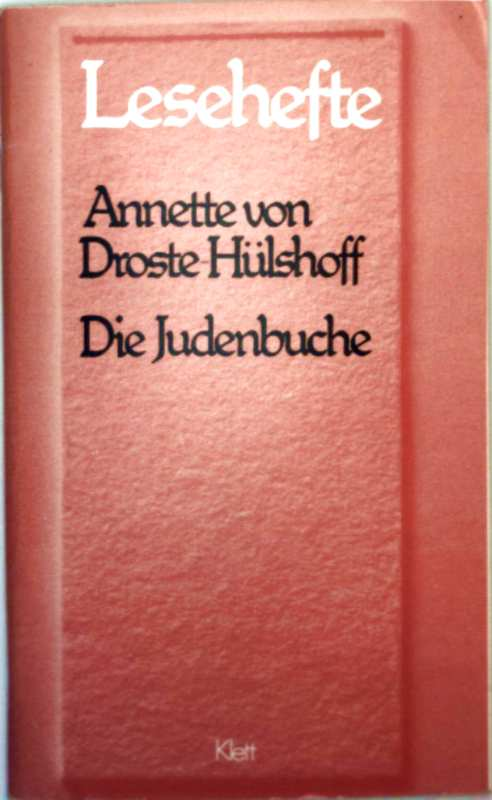 Die Judenbuche, ein Sittengemälde aus dem  gebirgigten Westfalen - Lesehefte für den Literaturunterricht mit Materialien