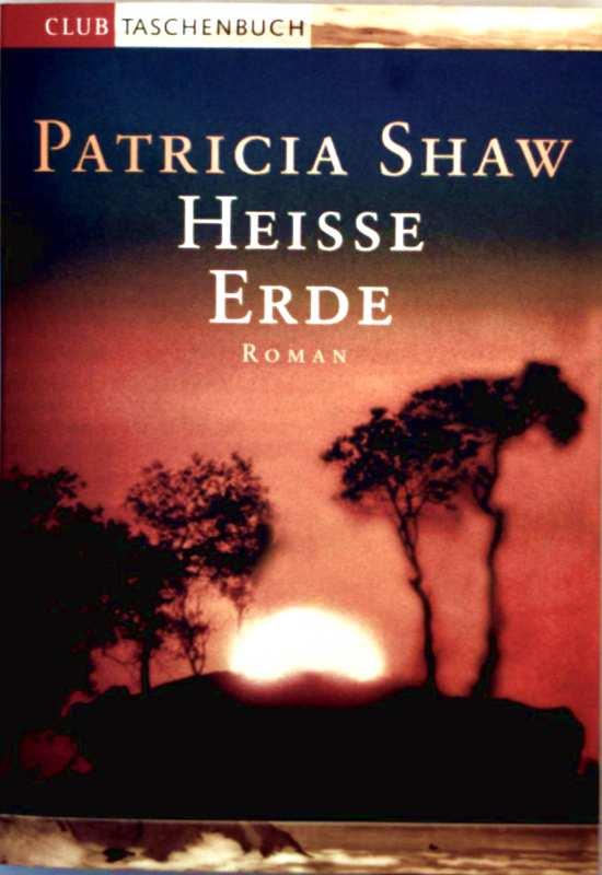 Patricia Shaw: Heisse Erde