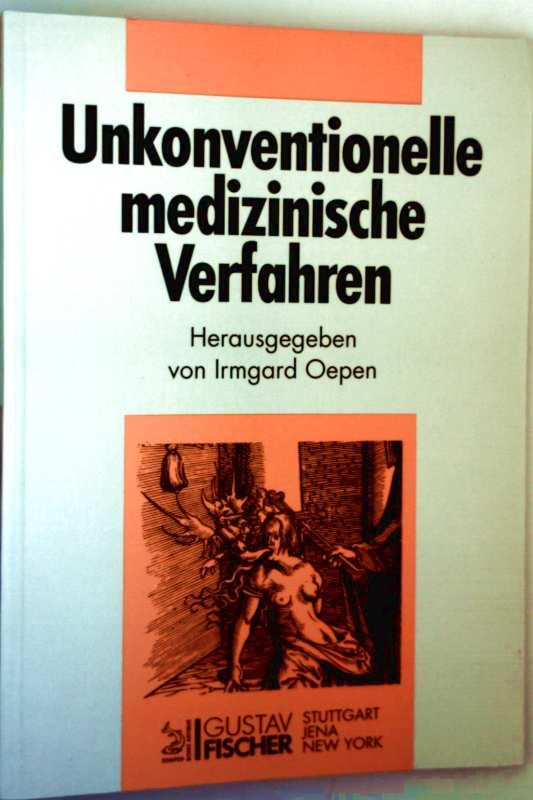 Unkonventionelle medizinische Verfahren - Diskussion aktueller Aspekte
