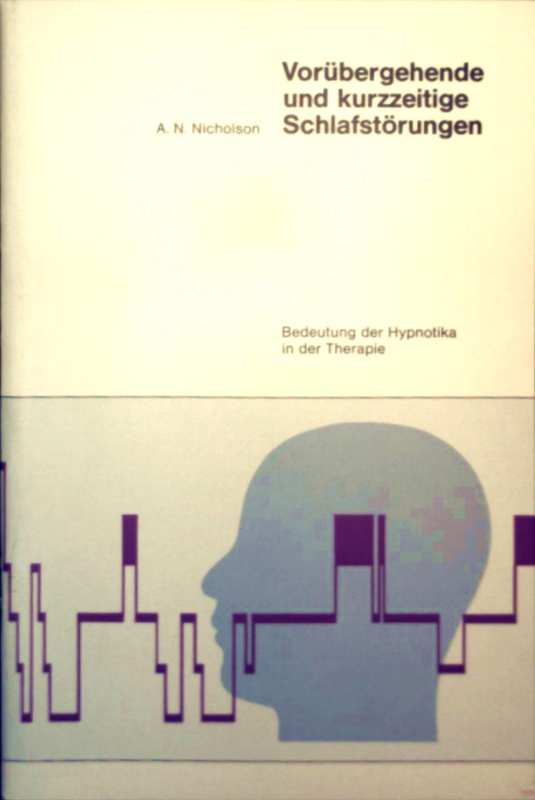 Vorübergehende und kurzzeitige Schlafstörungen - Bedeutung der Hypnotika in der Therapie