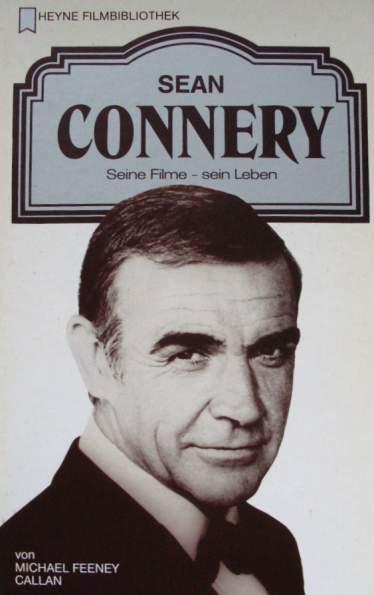 Callan, Michael Feeney: Sean Connery. Seine Filme - sein Leben (Deutsche Erstausgabe)