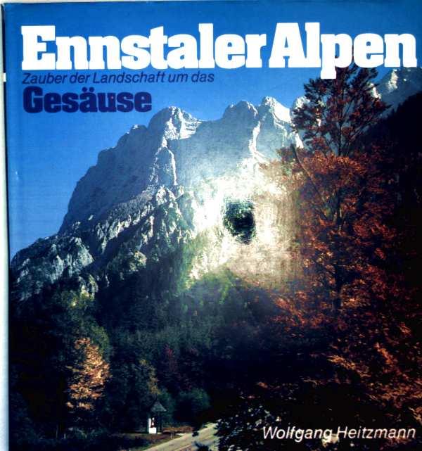 Ennstaler Alpen. Zauber der Landschaft um das Gesäuse