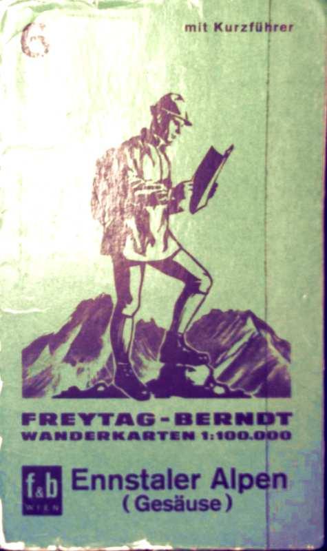 Freytag Berndt Wanderkarten Maßstab 1-100.000, No. 6 Ennstaler Alpen (Gesäuse)