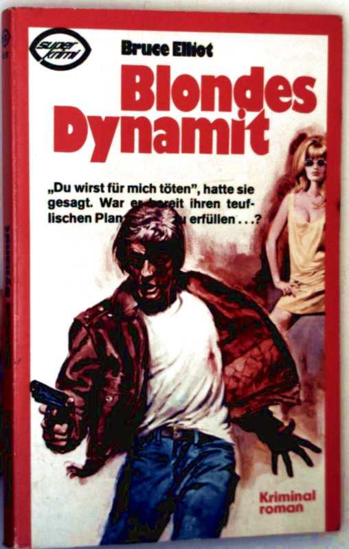 Blondes Dynamit - Kriminalroman