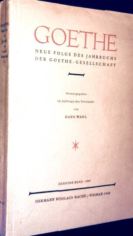 Hans Wahl (Hrg.): Goethe, 10. Band - Neue Folge des Jahrbuchs der Goethe-Gesellschaft