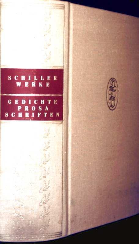 Schillers Werke, Tempel-Klassiker 2. Band: Gedichte, Prosa, Schriften - zur Philosophie und Geschichte, Übersetzungen und Bearbeitungen