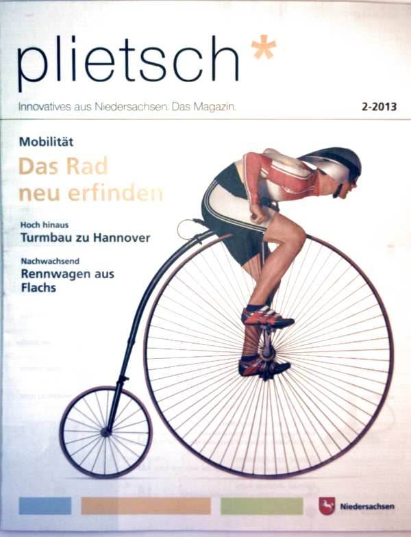 Plietsch Magazin, Innovatives aus Niedersachsen 2013 Nr. 02 - das Rad neu erfinden, Turmbau zu Hannover, Rennwagen aus Flachs