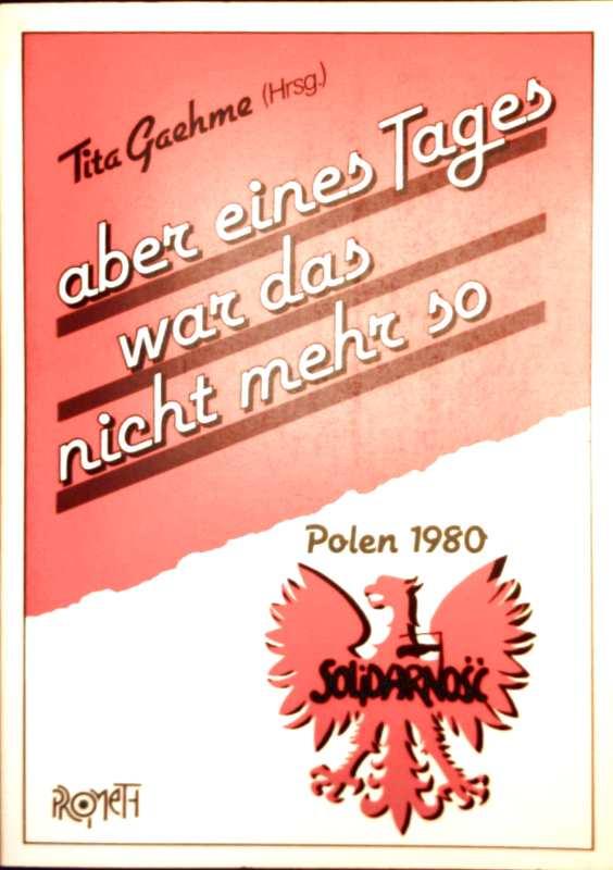 Aber eines Tages war das nicht mehr so - Polen 1980 (mit Vorwort von Lech Walesa)