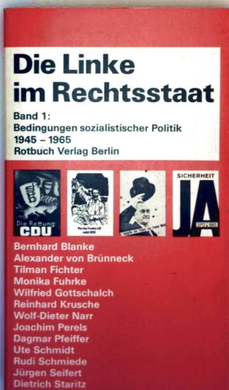 Die Linke im Rechtsstaat - Bd. 1: Bedingungen sozialistische Politik 1945- 1965