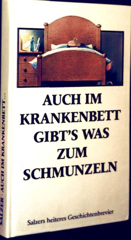 Barbara Salzer (Hrg.): Auch im Krankenbett gibt's was zum Schmunzeln
