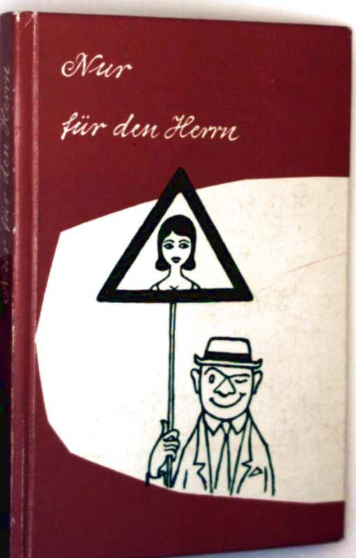 Heinz Görz, Erich Will (Zeichner): Nur für den Herrn (Schwarzweiß illustriert)
