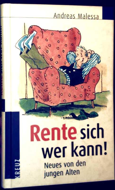 Rente sich wer kann - Neues von den jungen Alten (schwarz-weiß illustriert)
