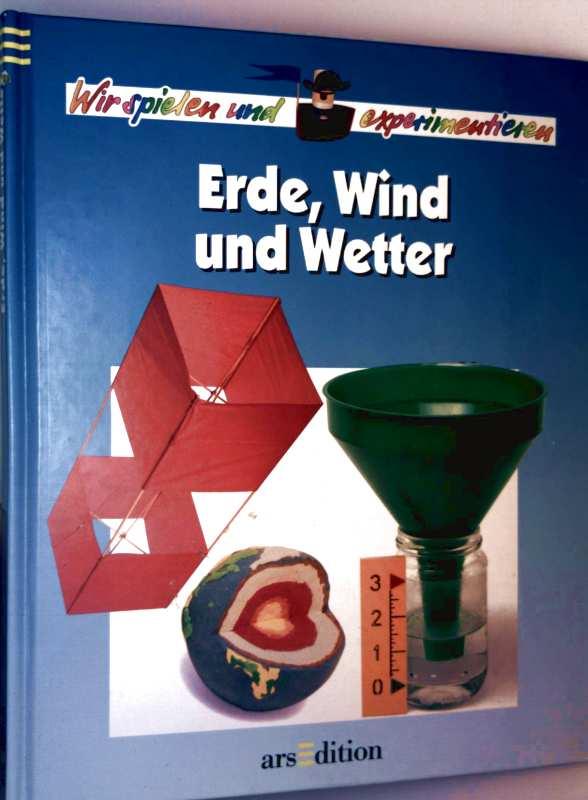 Erde, Wind und Wetter - wir spielen und experimentieren
