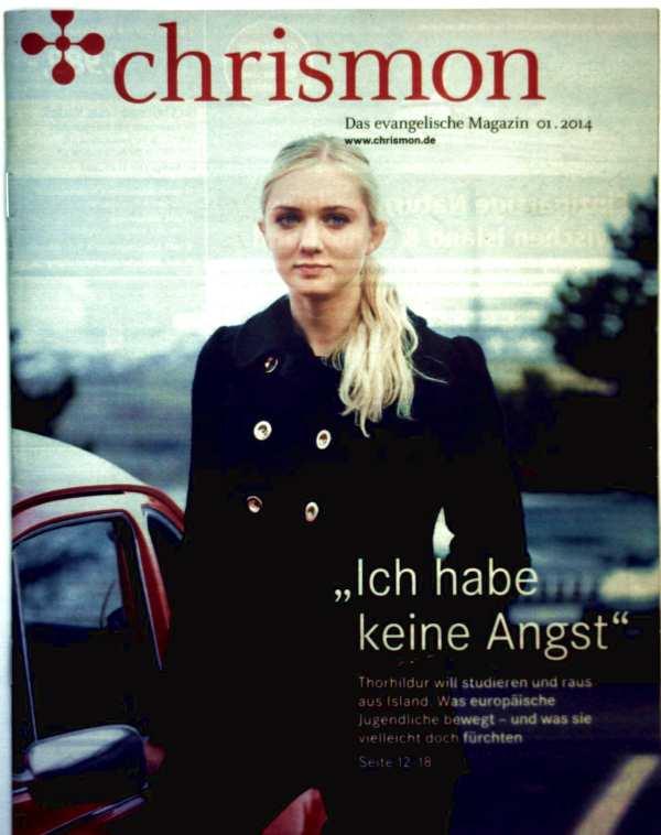 Chrismon, das evangelische Magazin 2014 Nr. 01 - Ich habe keine Angst: Thorhildur will studieren und raus aus Island (das europäische Jugendliche bewegt und was sie vielleicht doch befürchten)