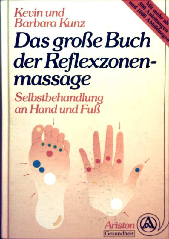 Das große Buch der Reflexzonenmassage - Selbstbehandlung an Hand und Fuß