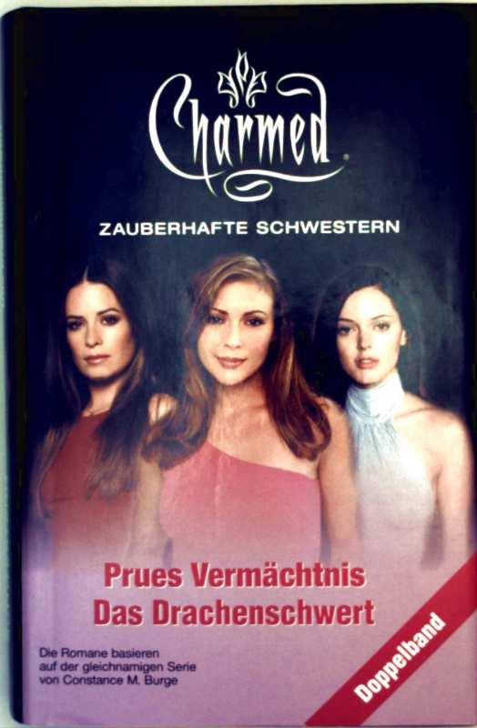 Charmed, zauberhafte Schwestern - Prues Vermächtnis, das Drachenschwert (Doppelband)