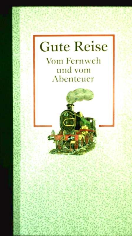 Gute Reise -  Vom Fernweh und vom Abenteuer (schwarz-weiß illustriert)