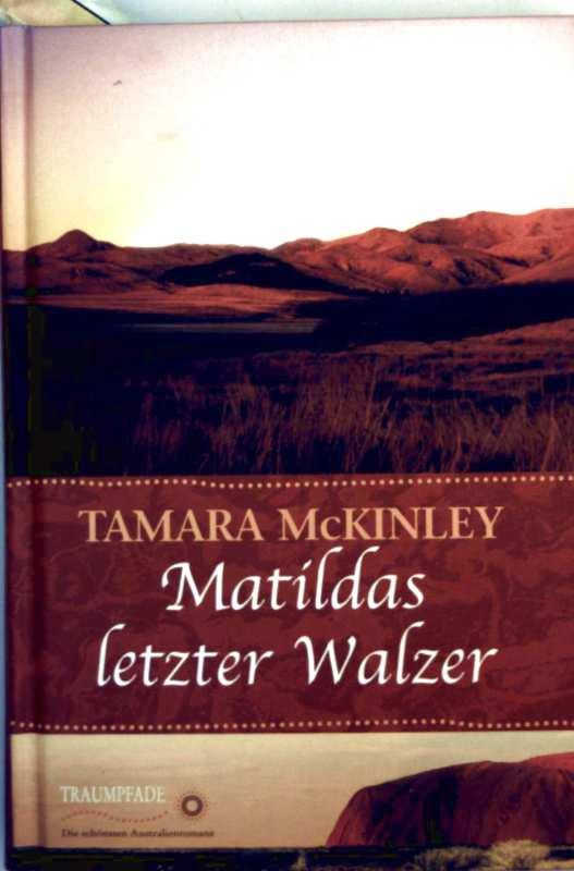 Matildas letzter Walzer  - Sammleredition (Traumpfade - die schönsten Australienromane)