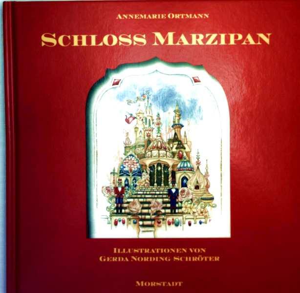 Schloss Marzipan. Ein Märchen aus dem Königreich der Gewürze