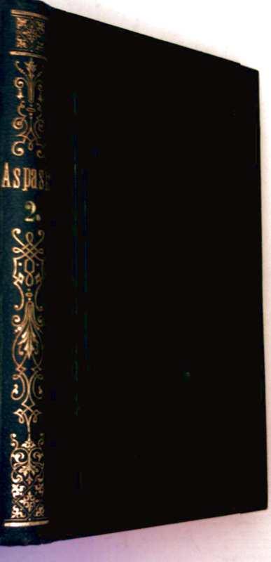 Aspasia, Bd. 2 - ein Künstler-und Liebesroman aus Alt-Hellas