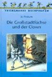 Die Großstadtfüchse und der Clown [schwarzweiß illustriert]