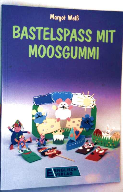 Bastelspaß mit Moosgummi