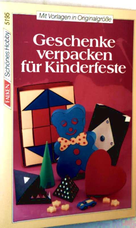 Cornelia Netolitzky: Geschenke verpacken für Kinderfeste (schönes Hobby, Bd. 5195 - mit Vorlagen in Originalgröße)