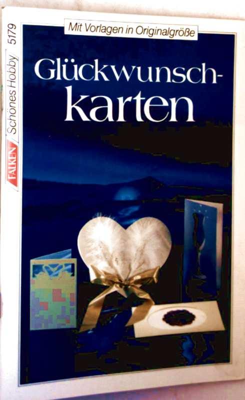 Glückwunschkarten (Schönes Hobby, Bd. 5197 - mit Vorlagen in Originalgröße)