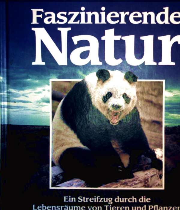 Faszinierende Natur. Ein Streifzug durch die Lebensräume von Tieren und...