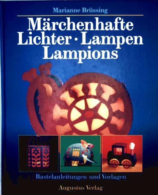 Märchenhafte Lichter, Lampen, Lampe, Lampions - Bastelanleitungen und Vorlagen
