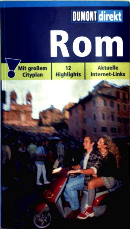 Rom mit großem Cityplan, 12 Highlights, aktuelle Internet-Links (Dumont direkt)