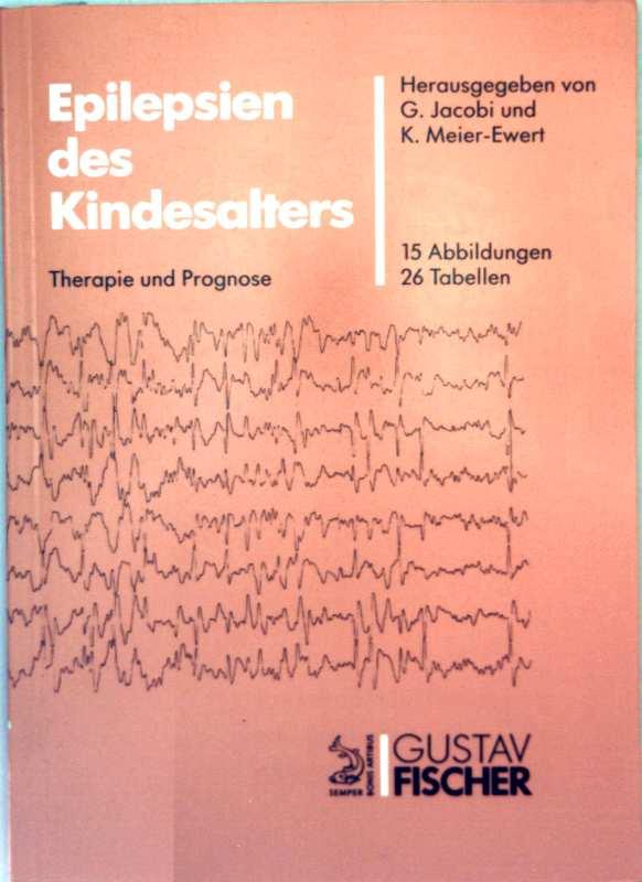 Epilepsien im Kindesalter - Therapie und Prognose (15 Abbildungen, 26 Tabellen)