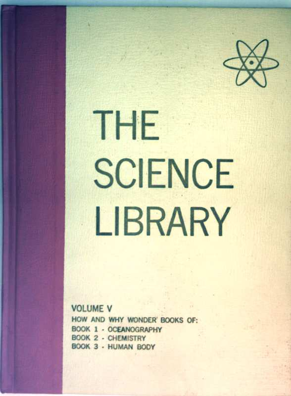 The Science Library - Volume V  (How and why wonder books of), Book 1: Oceanography, Book 2: Chemistry, Book 3: Human Body