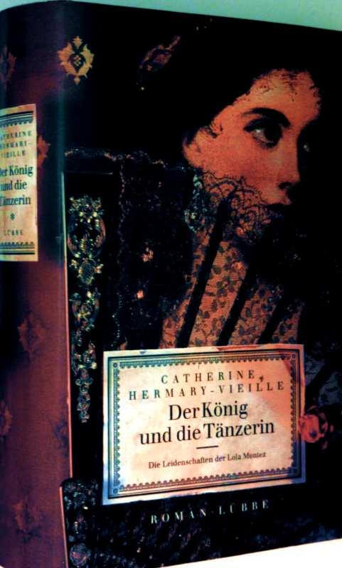 Der König und die Tänzerin - die Leidenschaften der Lola Montez (Roman)
