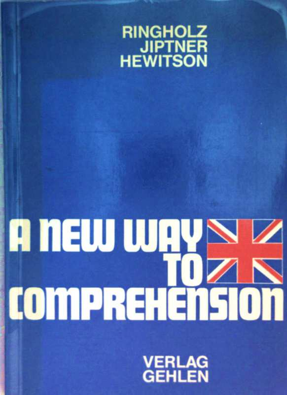 A new way to comprehension - Englisch bis zum Mittleren Schulabschluss an beruflichen Schulen und im Bereich der Erwachsenenbildung