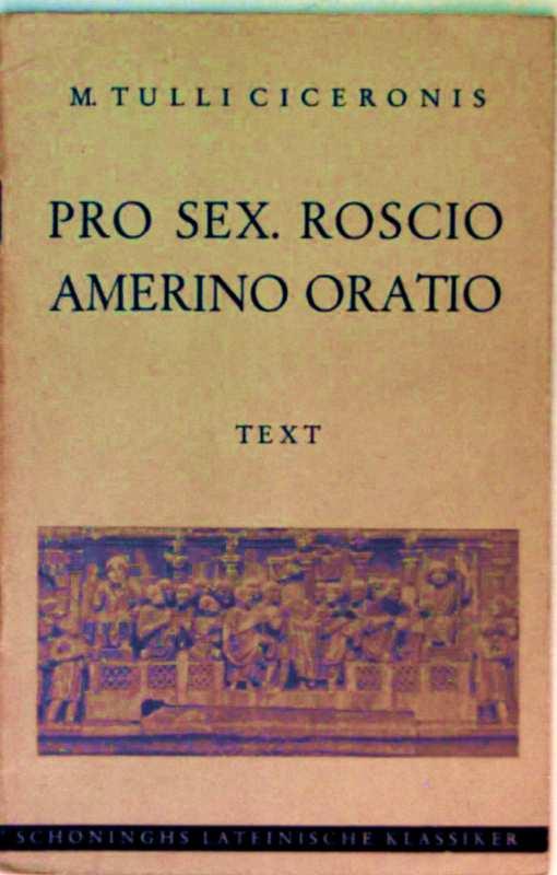 M. Tulli Ciceronis: Pro Sex. Roscio Amerino Oratio, Text (Schöninghs Lateinische Klassiker)